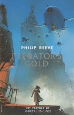 Reeve, Philip - LEVENDE STEDEN-MORTAL ENGINES 02 PREDATOR'S GOLD